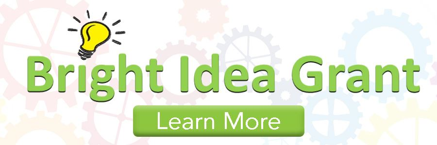 Bright Idea Grant button. Click here to learn more information.